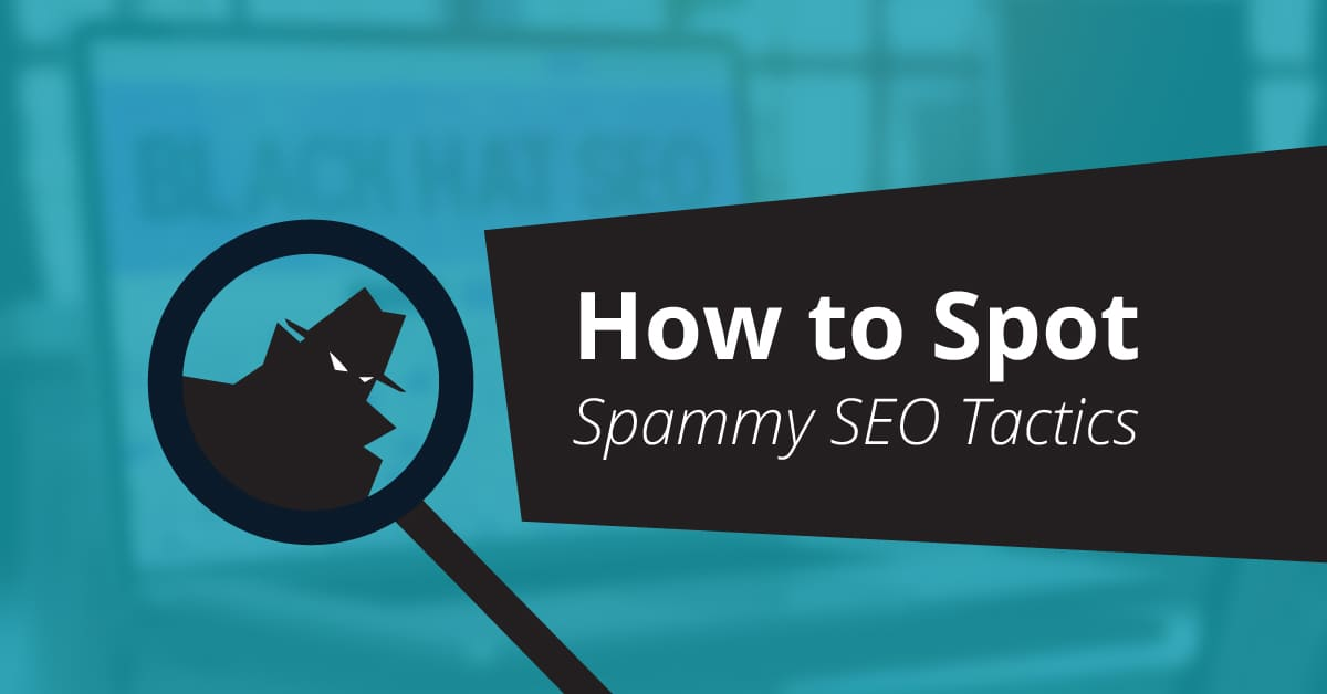 How to Spot Spammy SEO Tactics