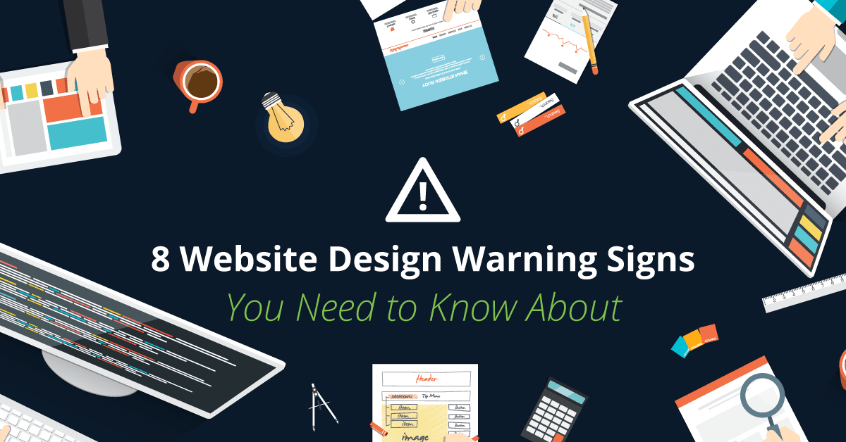 8 Website Design Warning Signs You Need to Know About