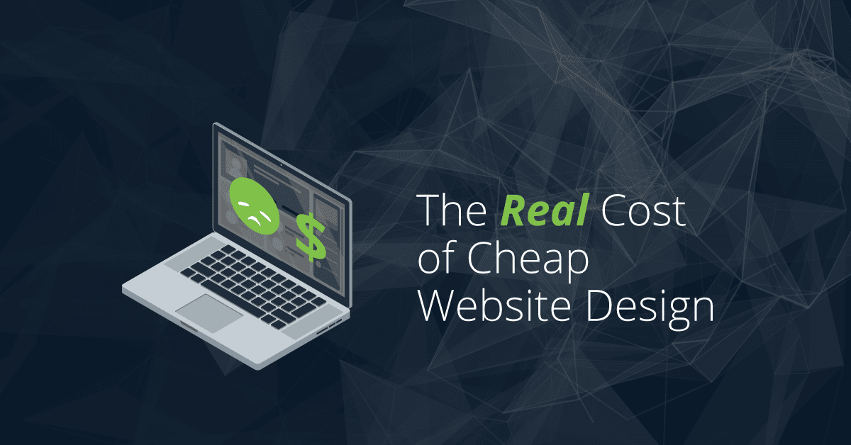 The Real Cost of Cheap Website Design