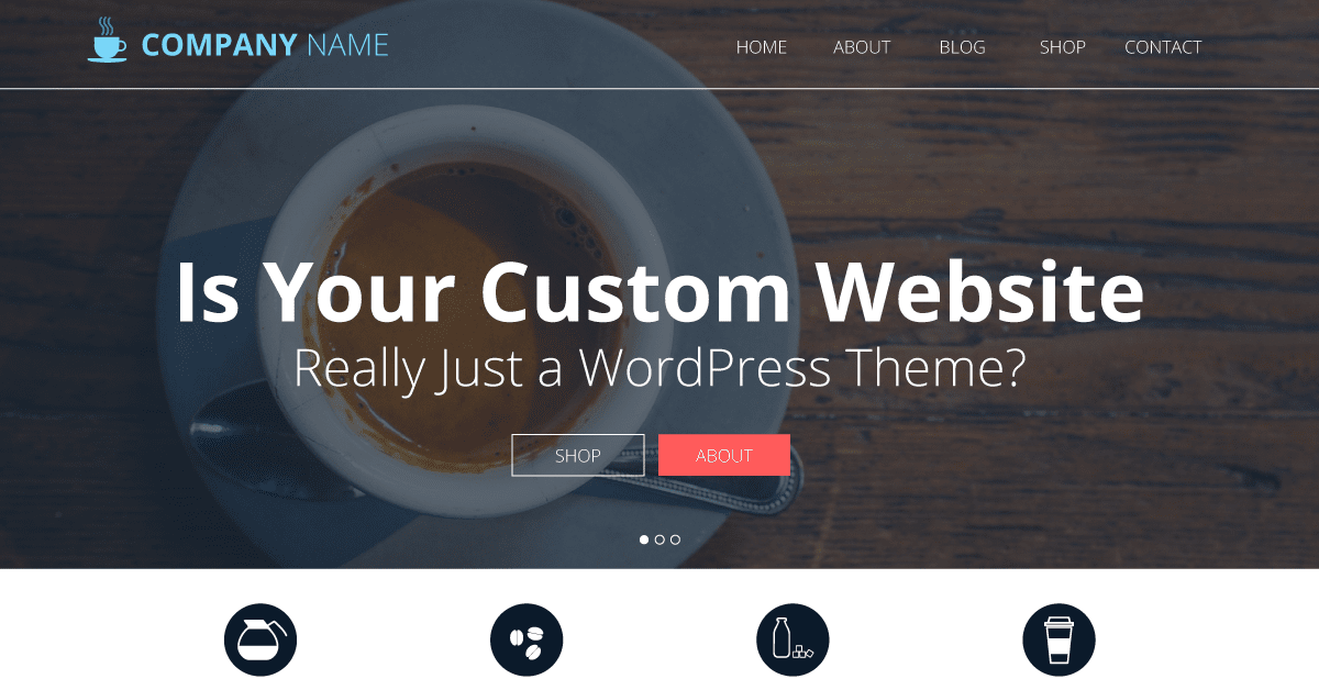Is Your Custom Website Really Just a WordPress Theme?