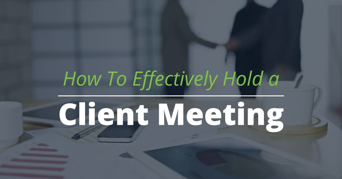 How to Effectively Hold a Client Meeting