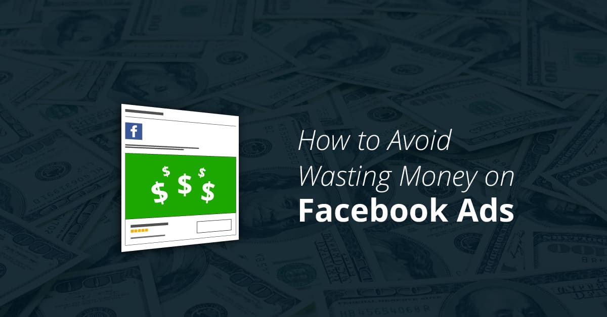how-to-avoid-wasting-money-on-facebook-ads-featured-image