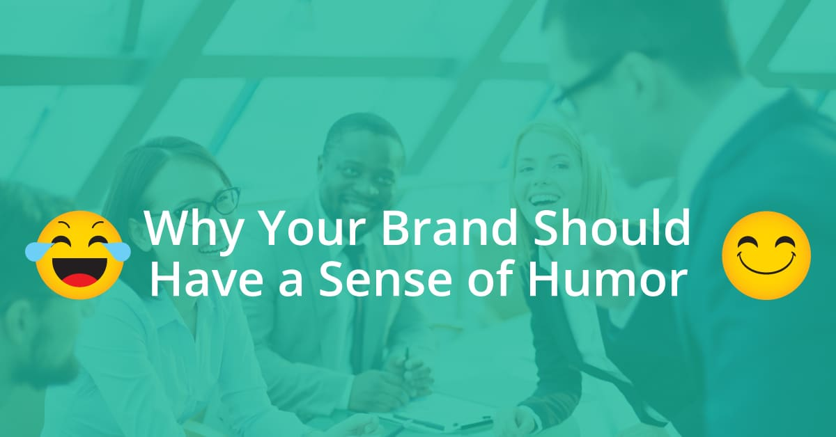 Why Your Brand Should Have a Sense of Humor