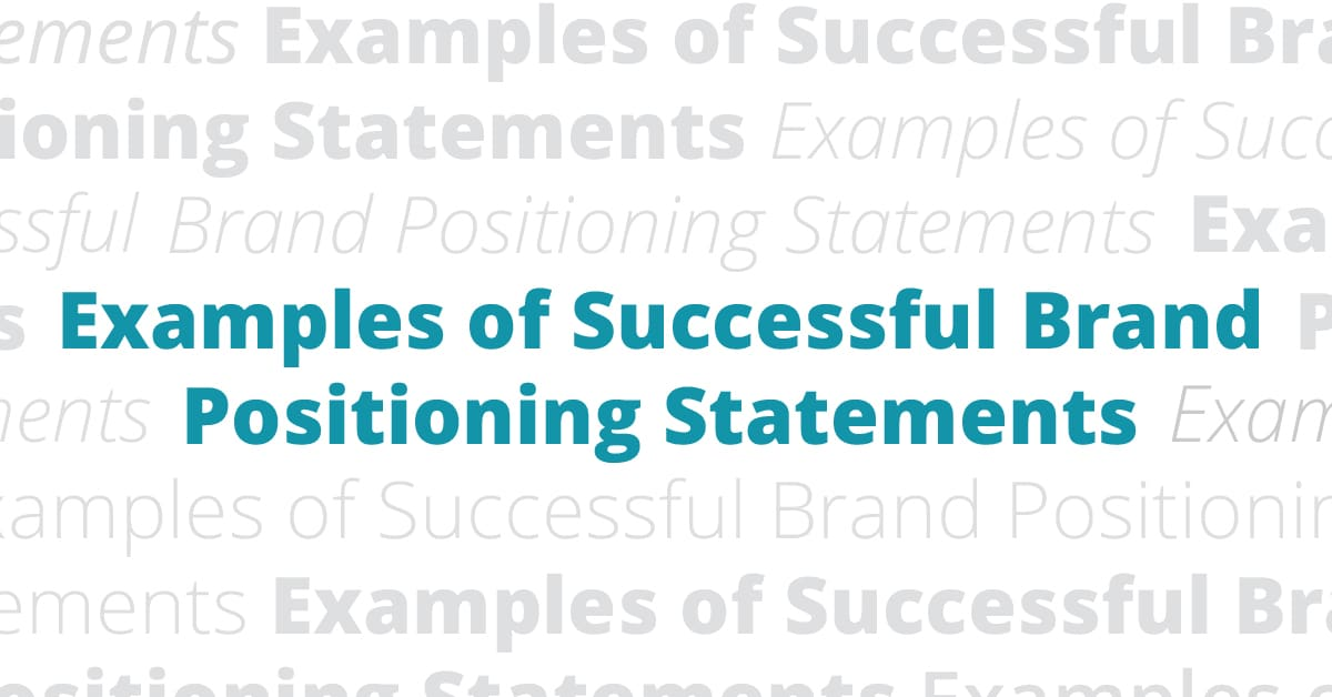 examples of successful brand positioning statements  titan web  examples of successful brand positioning statements